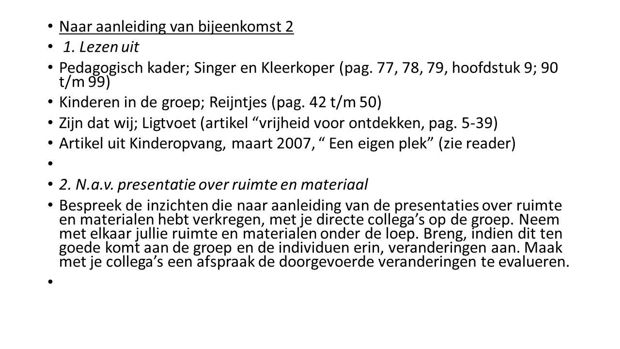 Naar aanleiding van bijeenkomst 2 1. Lezen uit Pedagogisch kader; Singer en Kleerkoper (pag.