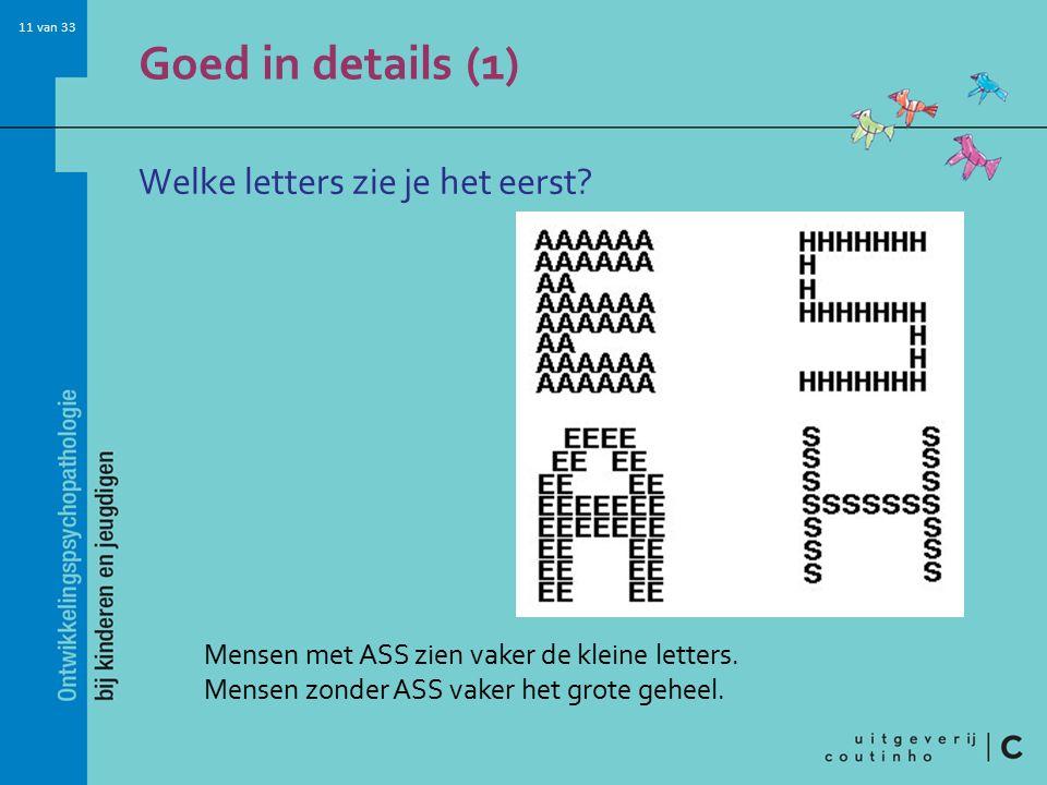 11 van 33 Goed in details (1) Welke letters zie je het eerst.