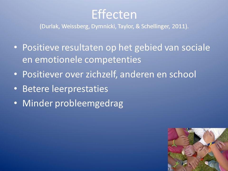 Effecten (Durlak, Weissberg, Dymnicki, Taylor, & Schellinger, 2011). Positieve resultaten op het gebied van sociale en emotionele competenties Positie