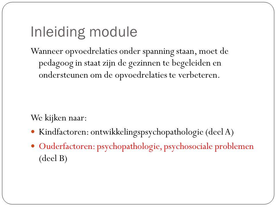 Relatie met andere modulen Een vervolg op 'Als opvoeden niet vanzelf gaat' Nu kijken naar het handelen i.p.v.