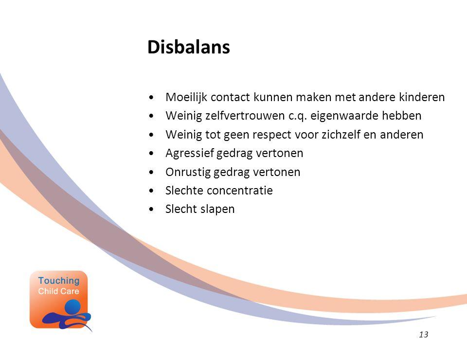 Disbalans Moeilijk contact kunnen maken met andere kinderen Weinig zelfvertrouwen c.q.