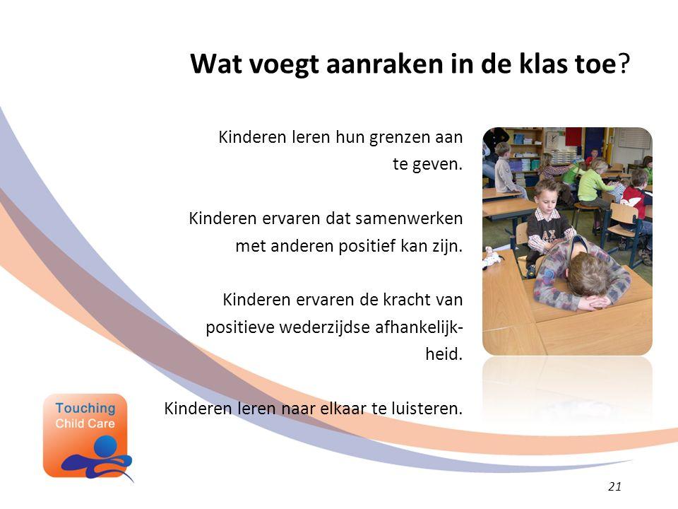 Wat voegt aanraken in de klas toe.Kinderen leren hun grenzen aan te geven.