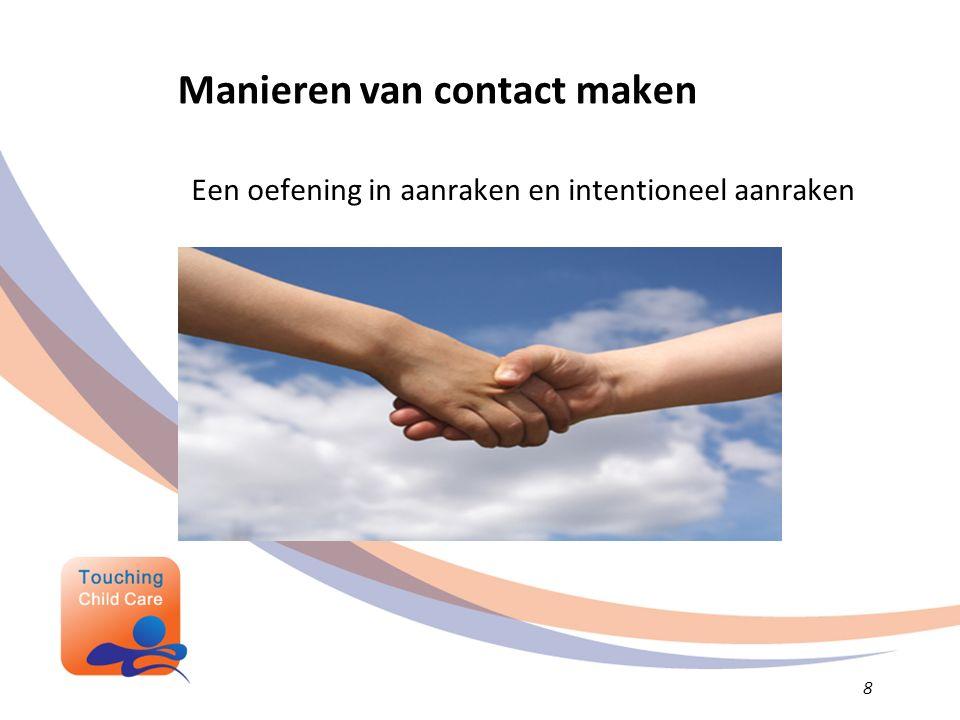 Manieren van contact maken Een oefening in aanraken en intentioneel aanraken 8