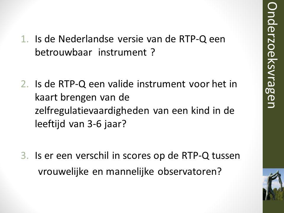 1.Is de Nederlandse versie van de RTP-Q een betrouwbaar instrument ? 2.Is de RTP-Q een valide instrument voor het in kaart brengen van de zelfregulati