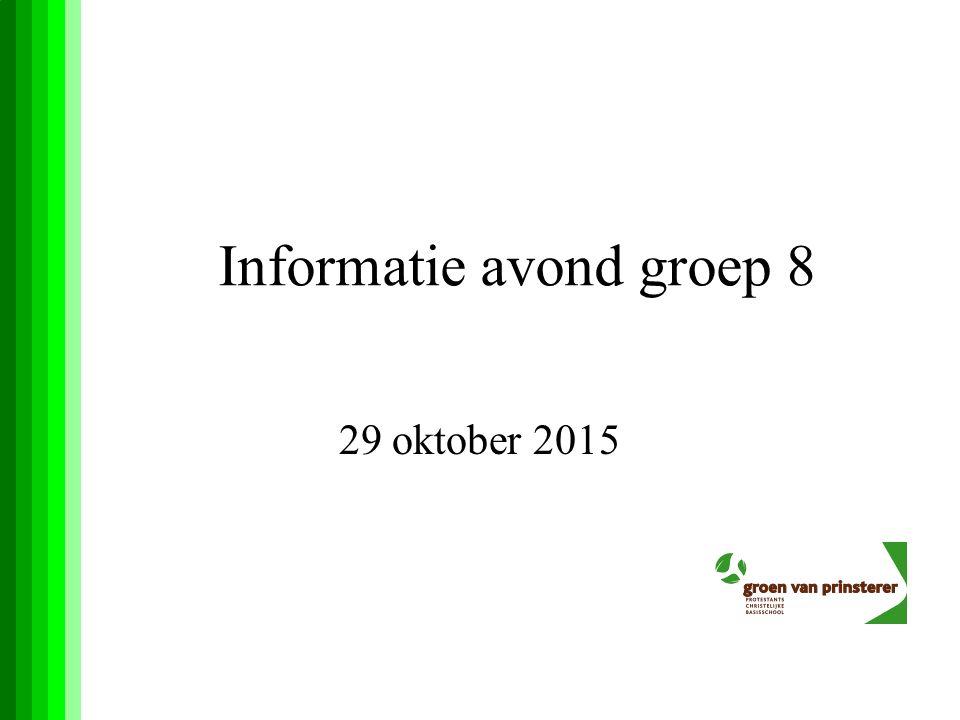 Informatie avond groep 8 29 oktober 2015
