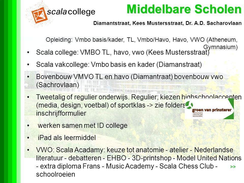 Middelbare Scholen Opleiding: Vmbo basis/kader, TL, Vmbo/Havo, Havo, VWO (Atheneum, Gymnasium) Diamantstraat, Kees Mustersstraat, Dr.