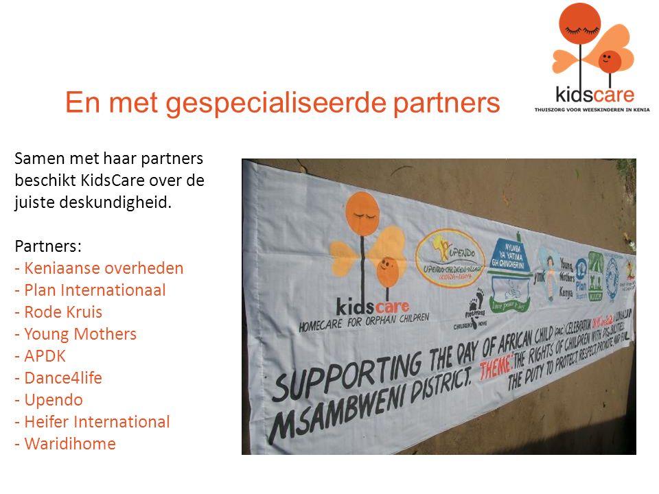 En met gespecialiseerde partners Samen met haar partners beschikt KidsCare over de juiste deskundigheid.