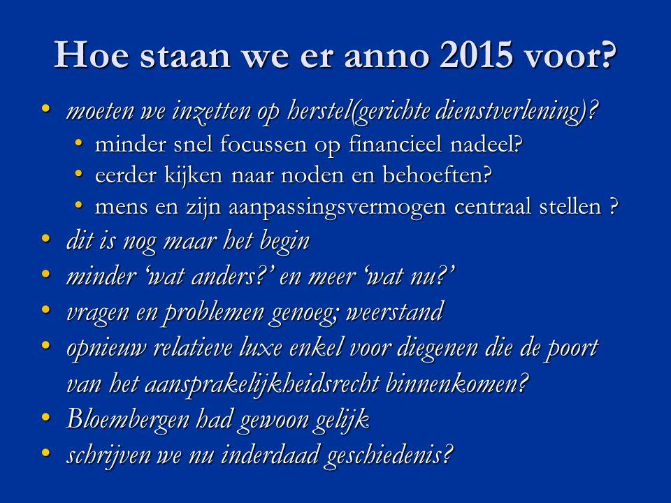 Hoe staan we er anno 2015 voor. moeten we inzetten op herstel(gerichte dienstverlening).