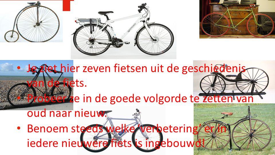 Je ziet hier zeven fietsen uit de geschiedenis van de fiets. Probeer ze in de goede volgorde te zetten van oud naar nieuw. Benoem steeds welke 'verbet
