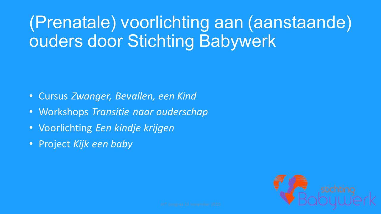(Prenatale) voorlichting aan (aanstaande) ouders door Stichting Babywerk Cursus Zwanger, Bevallen, een Kind Workshops Transitie naar ouderschap Voorli