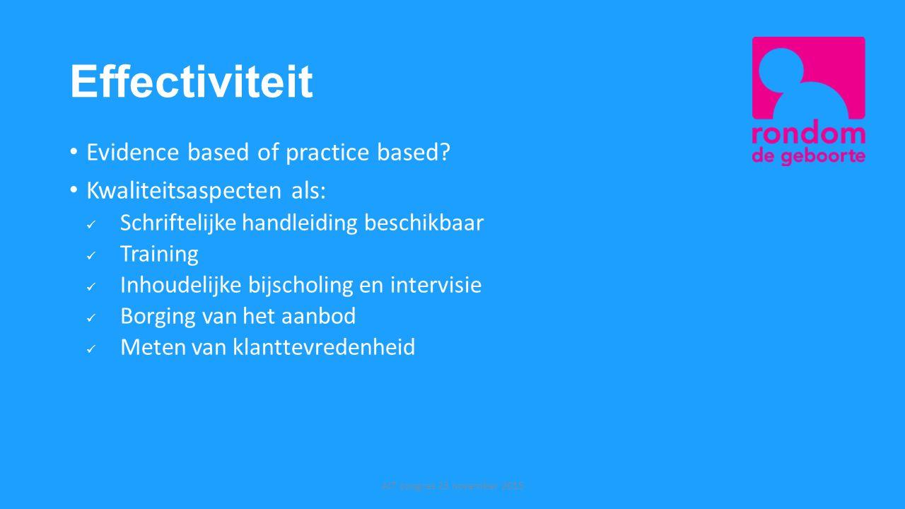 Effectiviteit Evidence based of practice based? Kwaliteitsaspecten als: Schriftelijke handleiding beschikbaar Training Inhoudelijke bijscholing en int