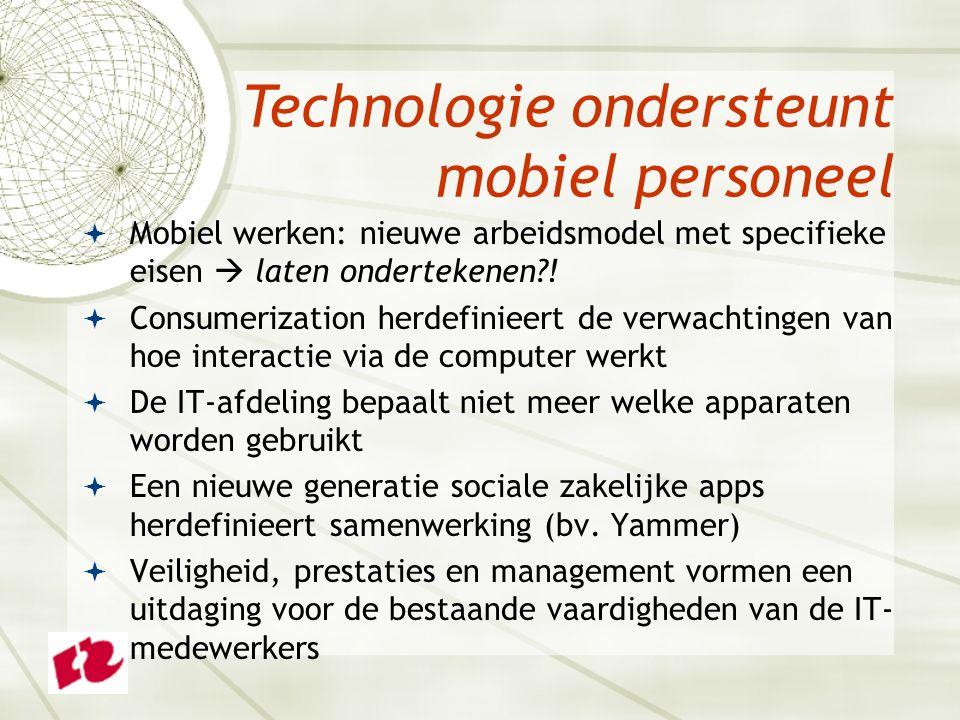  Mobiel werken: nieuwe arbeidsmodel met specifieke eisen  laten ondertekenen?!  Consumerization herdefinieert de verwachtingen van hoe interactie v