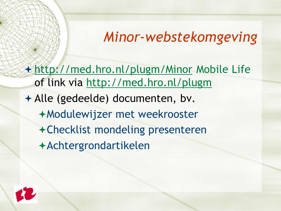 Minor-webstekomgeving  http://med.hro.nl/plugm/Minor Mobile Life of link via http://med.hro.nl/plugm http://med.hro.nl/plugm/Minorhttp://med.hro.nl/plugm  Alle (gedeelde) documenten, bv.