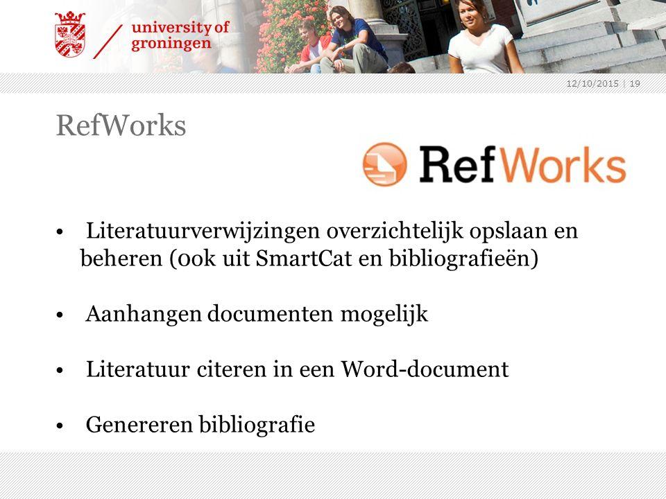 RefWorks Literatuurverwijzingen overzichtelijk opslaan en beheren (0ok uit SmartCat en bibliografieën) Aanhangen documenten mogelijk Literatuur citeren in een Word-document Genereren bibliografie 12/10/2015 | 19