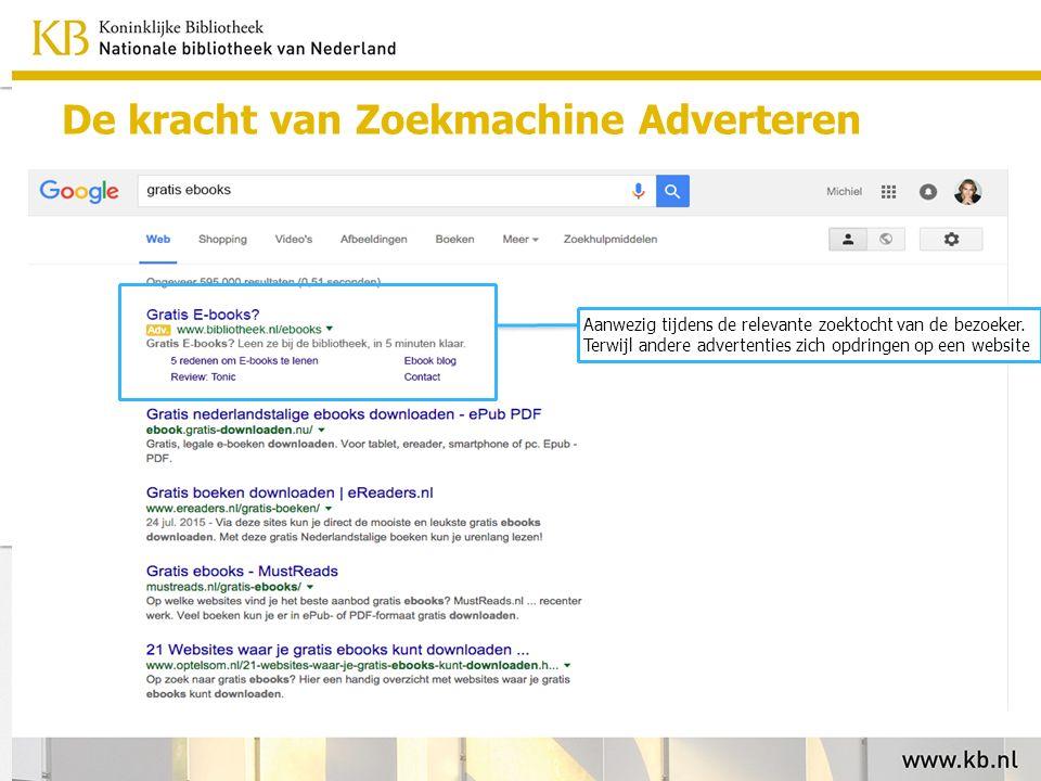De kracht van Zoekmachine Adverteren Aanwezig tijdens de relevante zoektocht van de bezoeker.