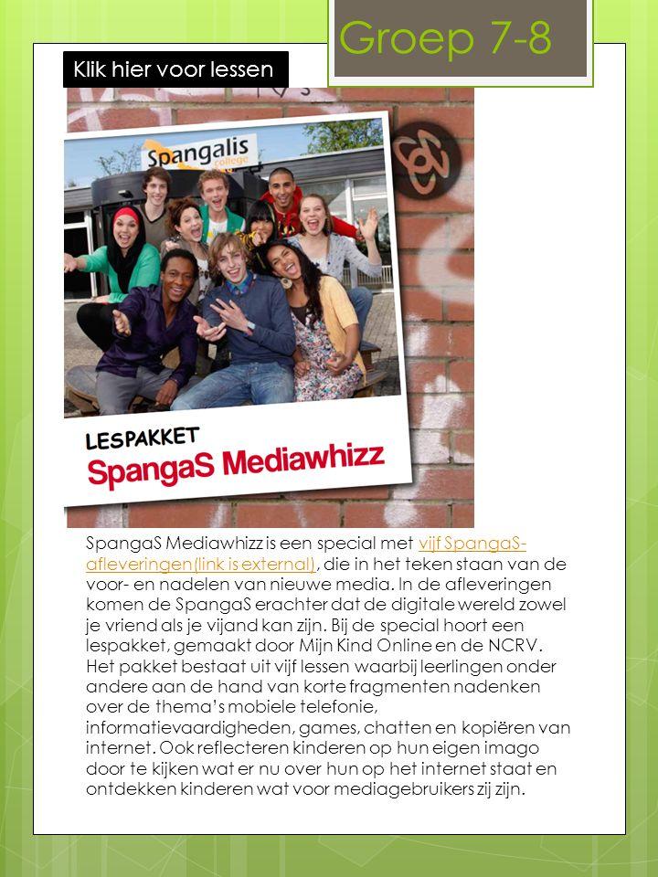 Groep 7-8 SpangaS Mediawhizz is een special met vijf SpangaS- afleveringen(link is external), die in het teken staan van de voor- en nadelen van nieuwe media.