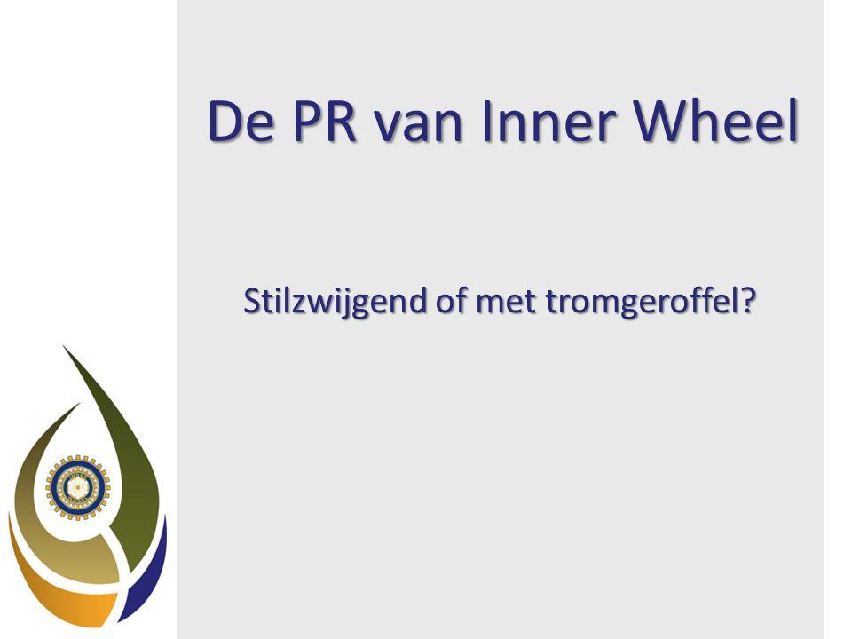 De PR van Inner Wheel Stilzwijgend of met tromgeroffel