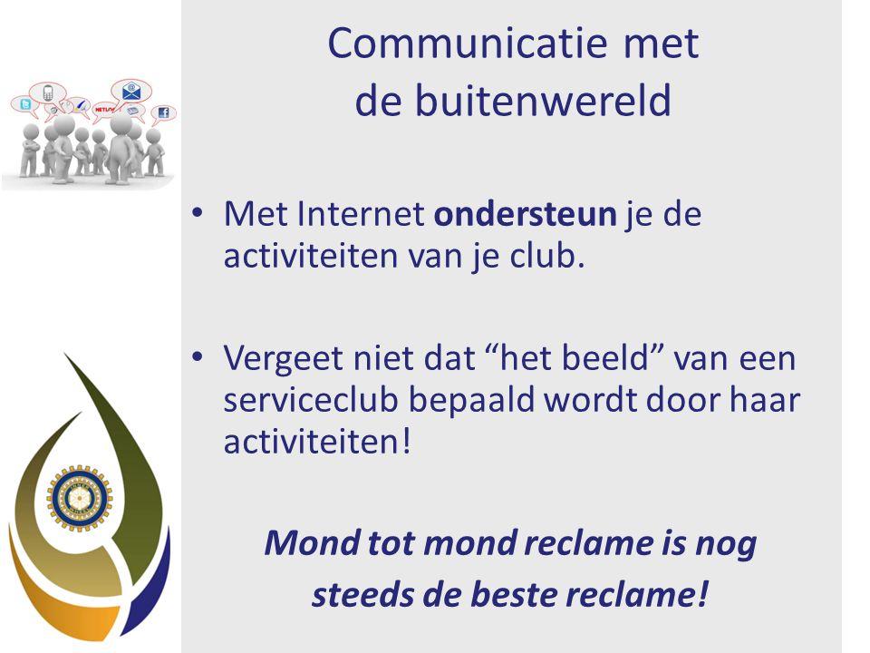 Communicatie met de buitenwereld Met Internet ondersteun je de activiteiten van je club.
