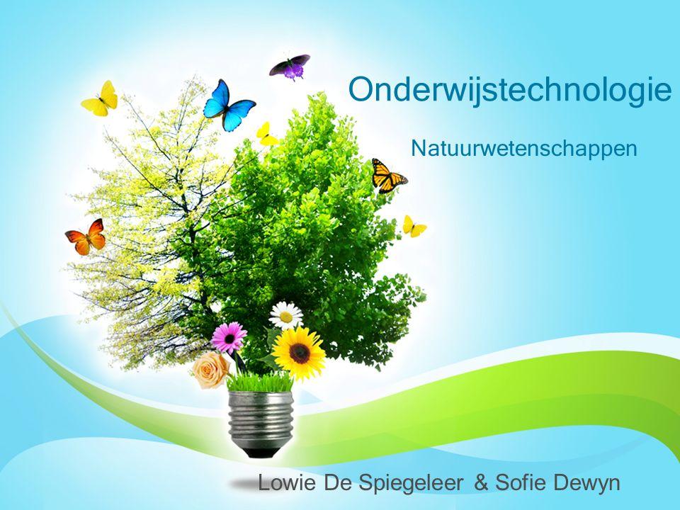 Natuurwetenschappen Onderwijstechnologie Lowie De Spiegeleer & Sofie Dewyn