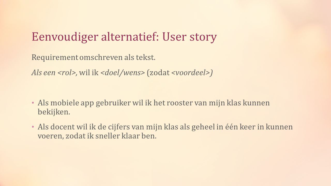 Eenvoudiger alternatief: User story Requirement omschreven als tekst.