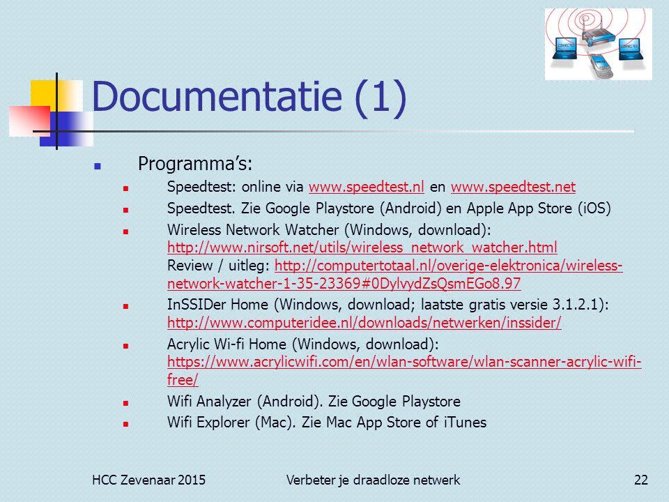 HCC Zevenaar 2015Verbeter je draadloze netwerk22 Documentatie (1) Programma's: Speedtest: online via www.speedtest.nl en www.speedtest.netwww.speedtes