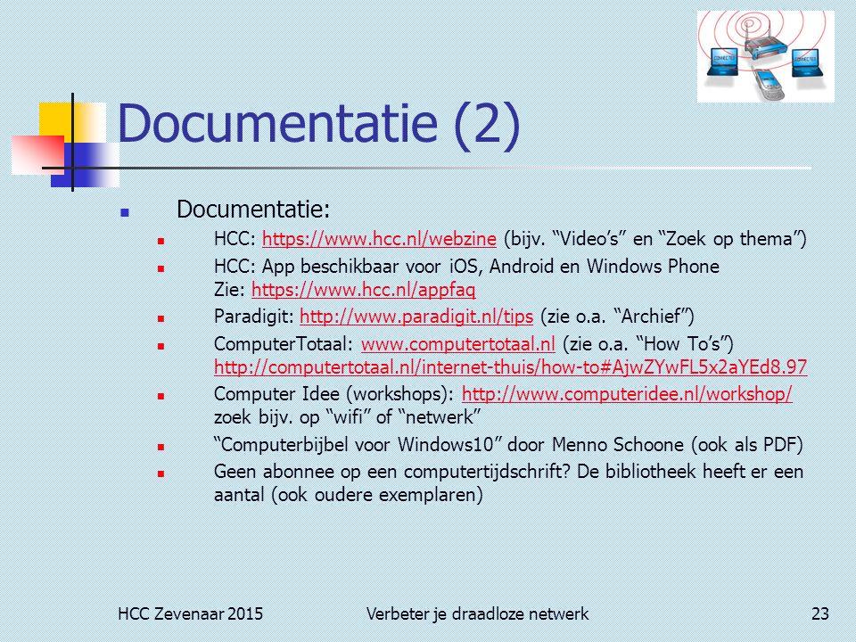 HCC Zevenaar 2015Verbeter je draadloze netwerk23 Documentatie (2) Documentatie: HCC: https://www.hcc.nl/webzine (bijv.