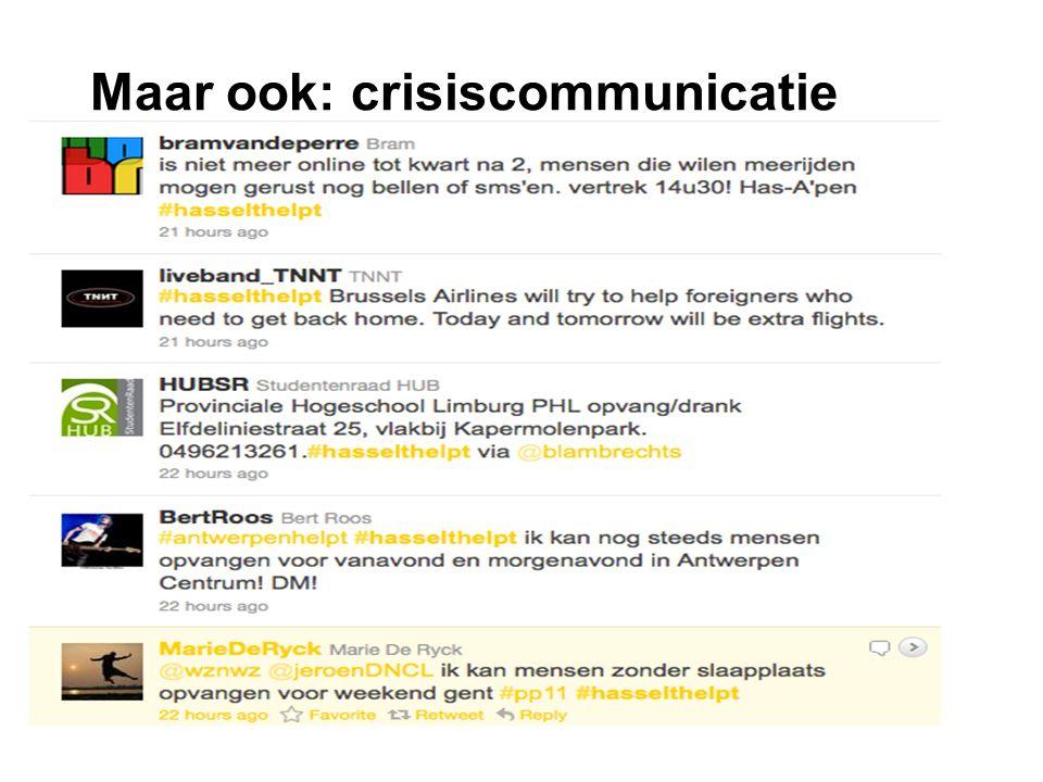 Maar ook: crisiscommunicatie