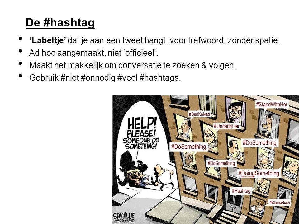 De #hashtag 'Labeltje' dat je aan een tweet hangt: voor trefwoord, zonder spatie.