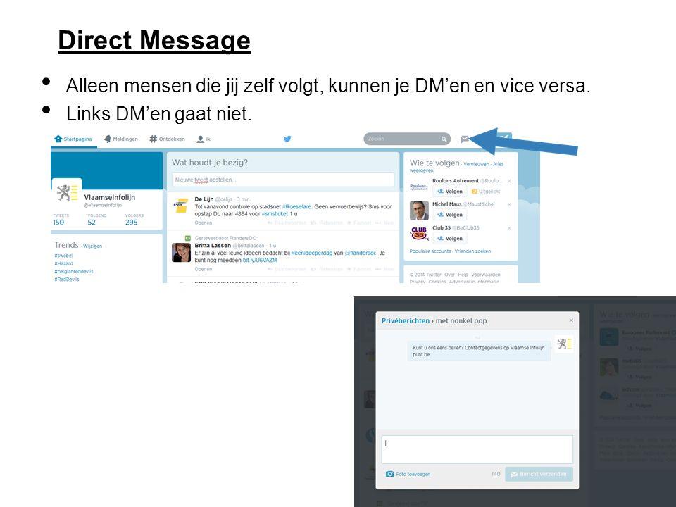 Direct Message Alleen mensen die jij zelf volgt, kunnen je DM'en en vice versa.