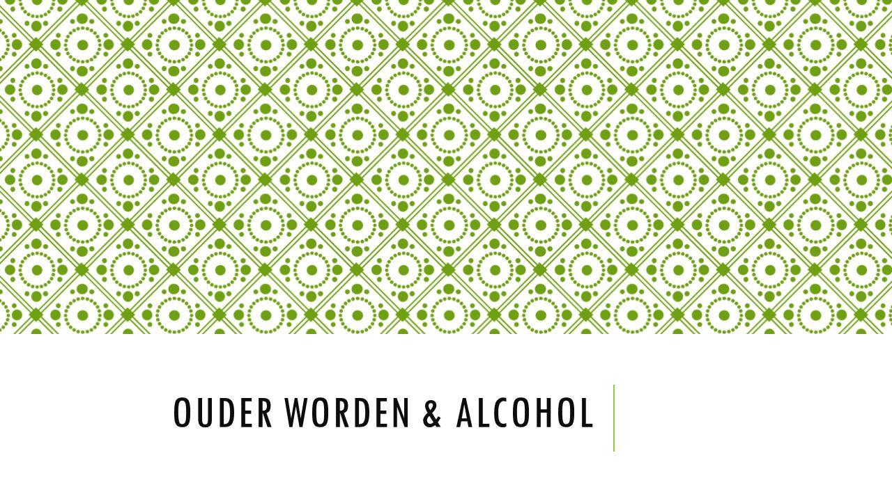 OUDER WORDEN & ALCOHOL