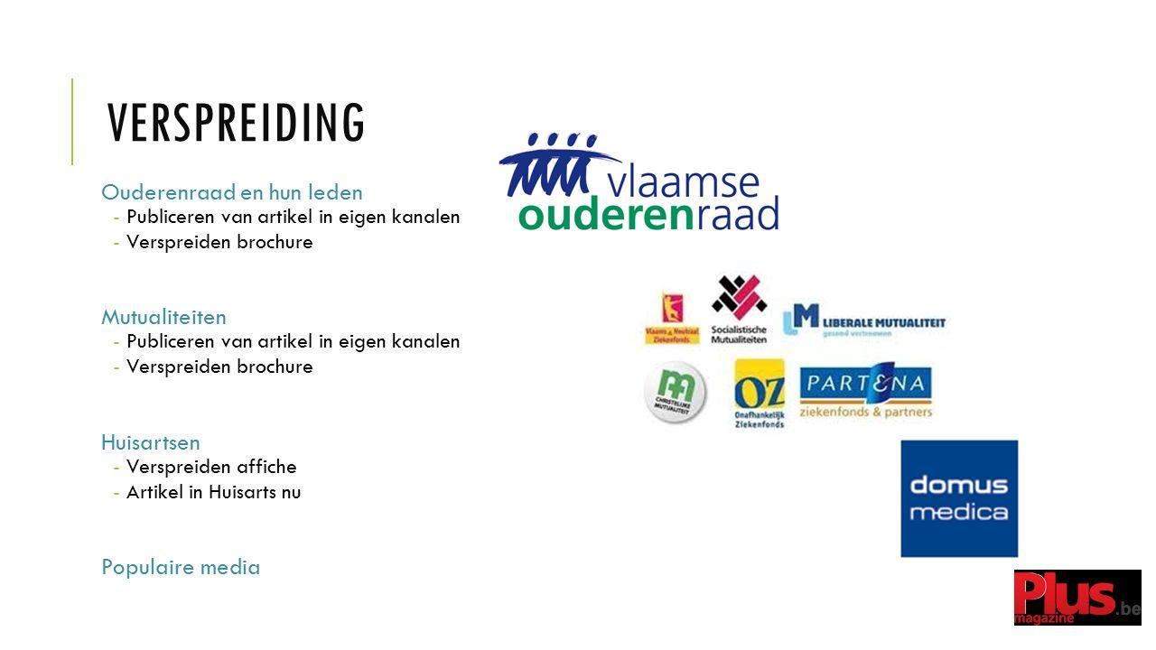 VERSPREIDING Ouderenraad en hun leden -Publiceren van artikel in eigen kanalen -Verspreiden brochure Mutualiteiten -Publiceren van artikel in eigen ka