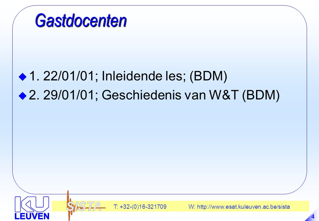 T: +32-(0)16-321709 W: http://www.esat.kuleuven.ac.be/sista 95 Juridisch deficit Juridisch deficit -Masochisme van Europa -Patent kan niet indien vinding al is gepubliceerd; -In USA kan patent tot 1 jaar na publikatie .