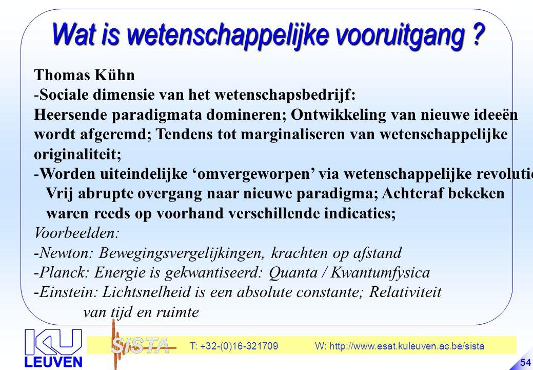 T: +32-(0)16-321709 W: http://www.esat.kuleuven.ac.be/sista 54 Wat is wetenschappelijke vooruitgang .