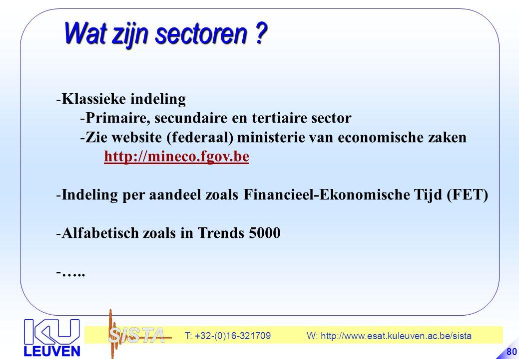 T: +32-(0)16-321709 W: http://www.esat.kuleuven.ac.be/sista 80 Wat zijn sectoren .