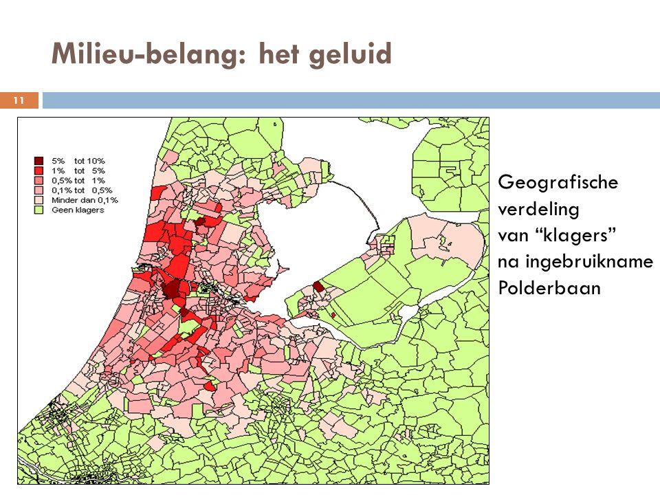 Milieu-belang: het geluid 11 Geografische verdeling van klagers na ingebruikname Polderbaan