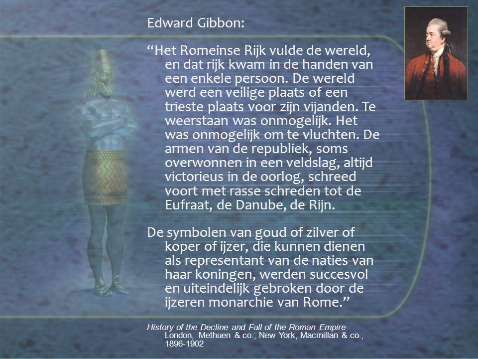Edward Gibbon: Het Romeinse Rijk vulde de wereld, en dat rijk kwam in de handen van een enkele persoon.