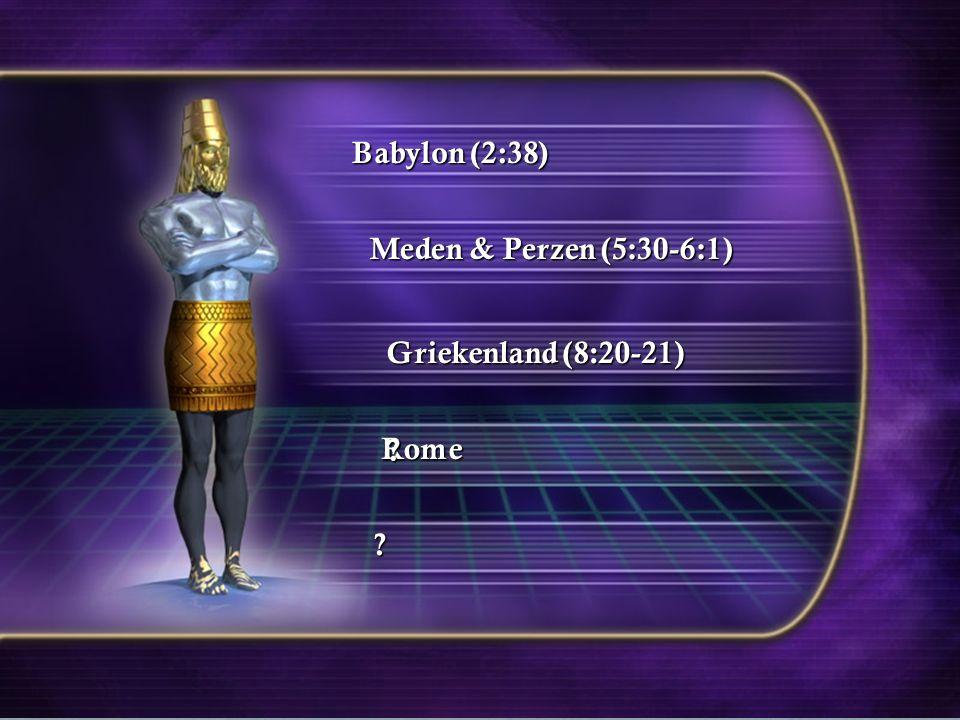 Babylon (2:38) Meden & Perzen (5:30-6:1) Griekenland (8:20-21) Rome