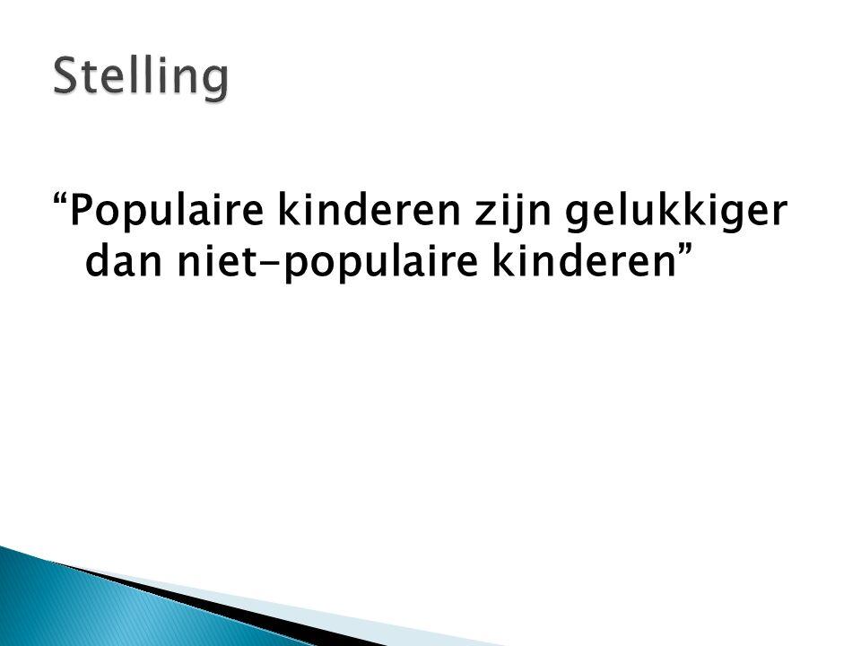 """""""Populaire kinderen zijn gelukkiger dan niet-populaire kinderen"""""""