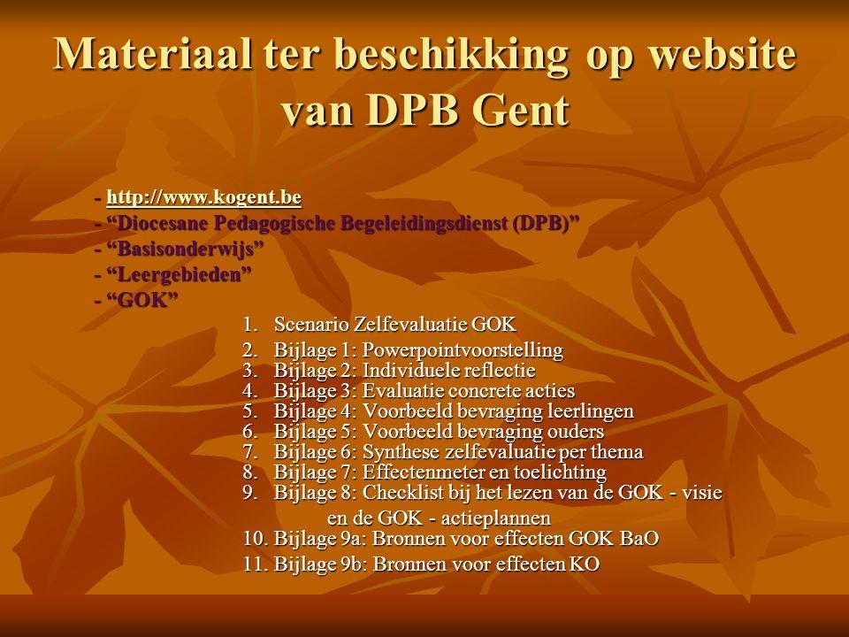 Materiaal ter beschikking op website van DPB Gent - http://www.kogent.be - http://www.kogent.behttp://www.kogent.be - Diocesane Pedagogische Begeleidingsdienst (DPB) - Diocesane Pedagogische Begeleidingsdienst (DPB) - Basisonderwijs - Basisonderwijs - Leergebieden - Leergebieden - GOK - GOK 1.