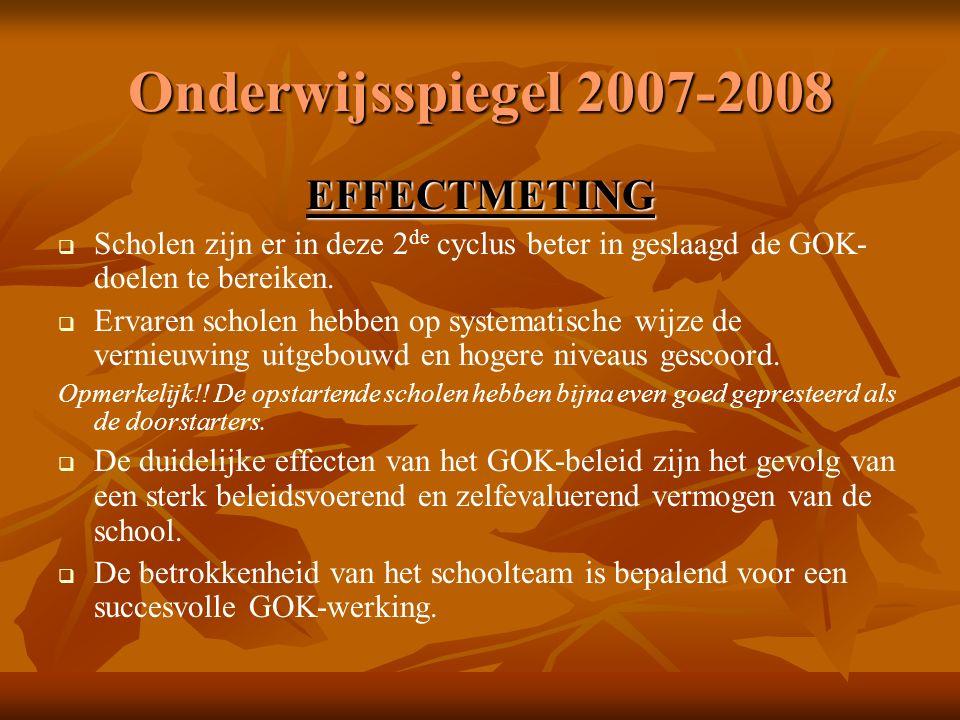 Onderwijsspiegel 2007-2008 EFFECTMETING   Scholen zijn er in deze 2 de cyclus beter in geslaagd de GOK- doelen te bereiken.   Ervaren scholen hebb
