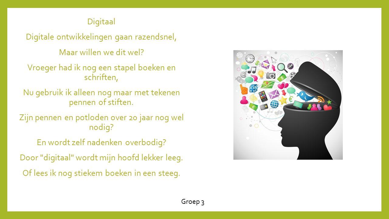 Digitaal Digitale ontwikkelingen gaan razendsnel, Maar willen we dit wel.