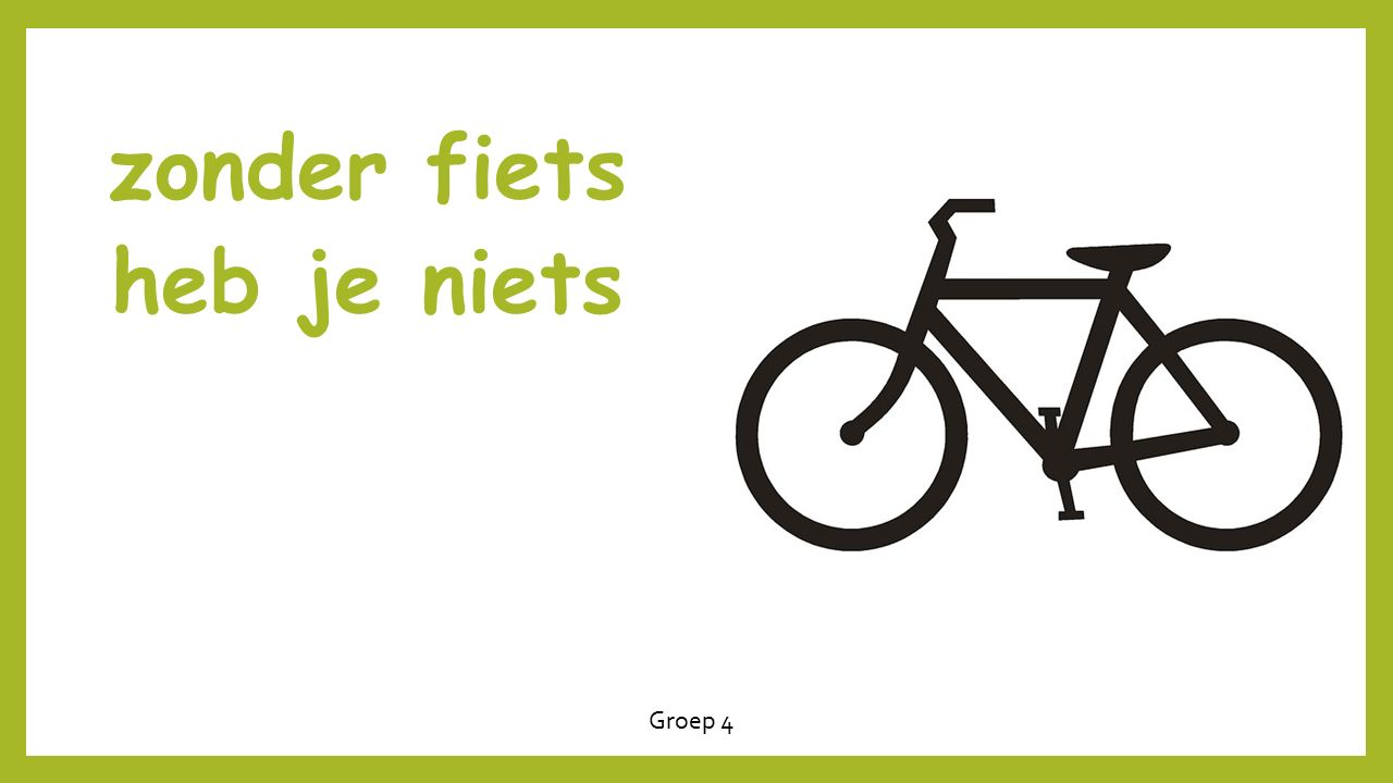 zonder fiets heb je niets Groep 4