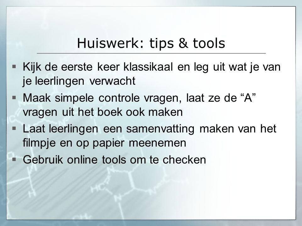 Huiswerk: tips & tools Online tools:  Google-formulieren  Zaption, Edpuzzle, Verso  Socrative (tijdens de les)  Edmodo