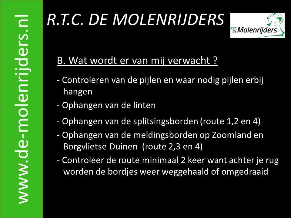 R.T.C.DE MOLENRIJDERS www.de-molenrijders.nl B. Wat wordt er van mij verwacht .