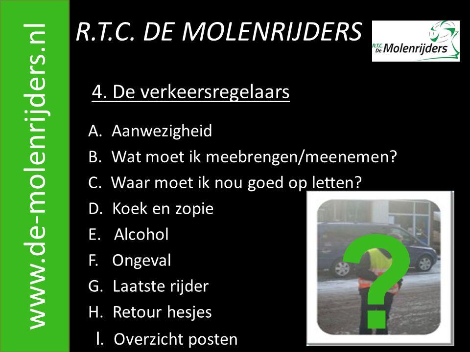 R.T.C.DE MOLENRIJDERS www.de-molenrijders.nl 4. De verkeersregelaars A.