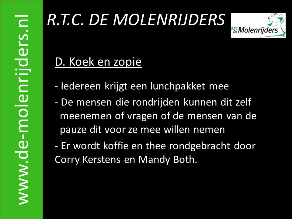 R.T.C.DE MOLENRIJDERS www.de-molenrijders.nl D.