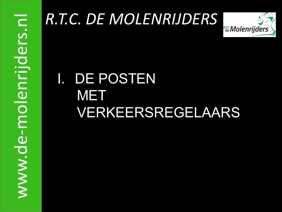 R.T.C. DE MOLENRIJDERS www.de-molenrijders.nl I.DE POSTEN MET VERKEERSREGELAARS