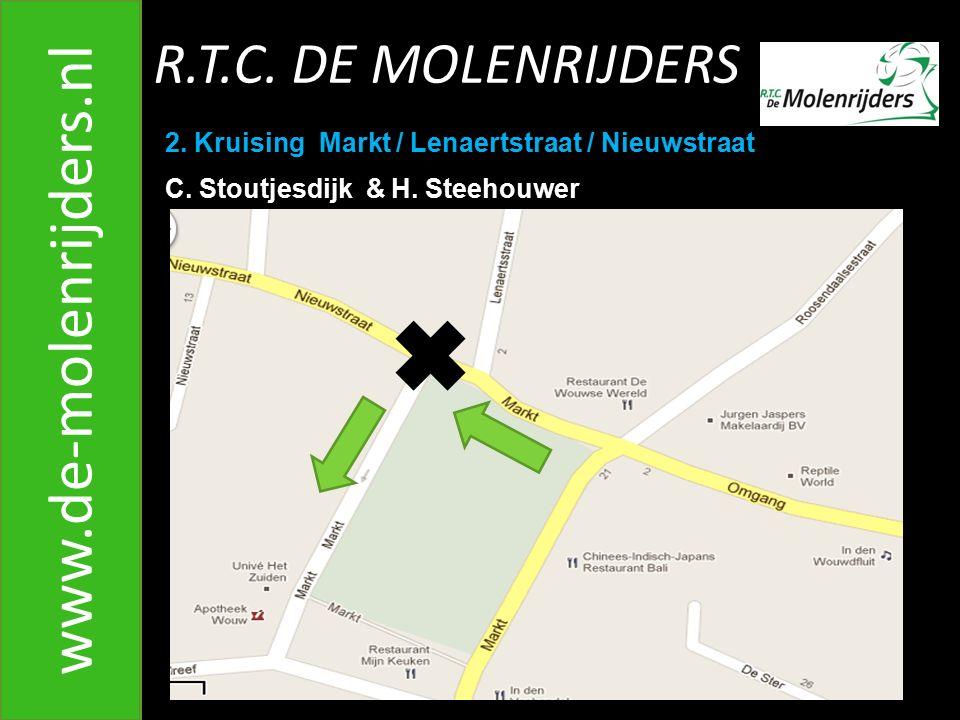 R.T.C.DE MOLENRIJDERS www.de-molenrijders.nl 2. Kruising Markt / Lenaertstraat / Nieuwstraat C.