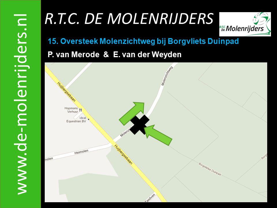 R.T.C.DE MOLENRIJDERS www.de-molenrijders.nl 15. Oversteek Molenzichtweg bij Borgvliets Duinpad P.