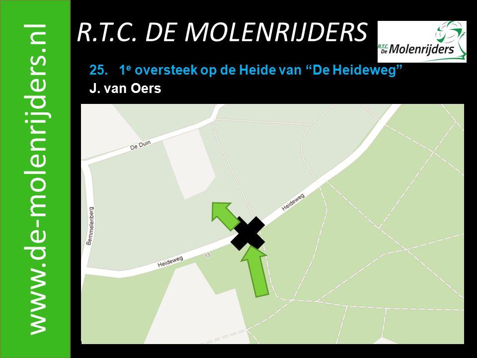 R.T.C.DE MOLENRIJDERS www.de-molenrijders.nl 25. 1 e oversteek op de Heide van De Heideweg J.
